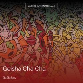 Geisha Cha Cha