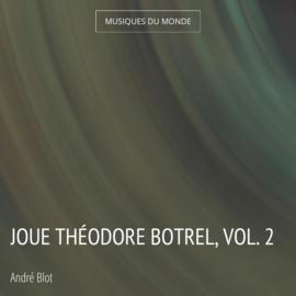 Joue Théodore Botrel, vol. 2