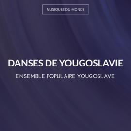Danses de Yougoslavie