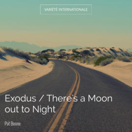 Exodus / There's a Moon out to Night