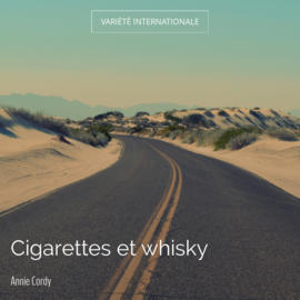 Cigarettes et whisky