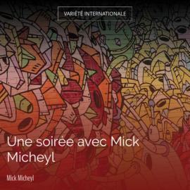 Une soirée avec Mick Micheyl