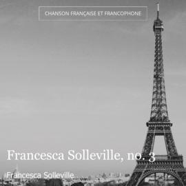 Francesca Solleville, no. 3