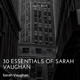 30 Essentials of Sarah Vaughan