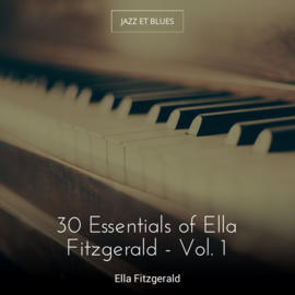 30 Essentials of Ella Fitzgerald - Vol. 1