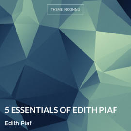 5 essentials of Edith Piaf