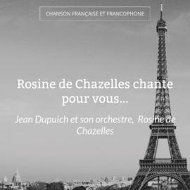 Rosine de Chazelles chante pour vous...