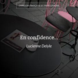 En confidence...