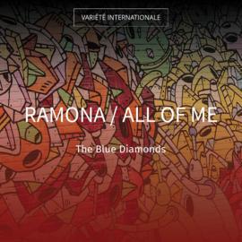 Ramona / All of Me