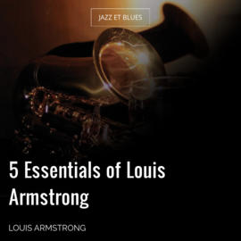 5 Essentials of Louis Armstrong