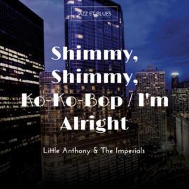 Shimmy, Shimmy, Ko-Ko-Bop / I'm Alright