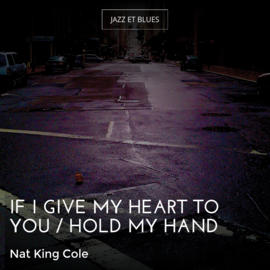 If I Give My Heart to You / Hold My Hand