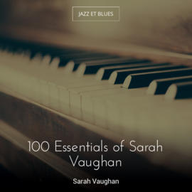 100 Essentials of Sarah Vaughan