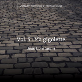 Vol. 5 : Ma gigolette