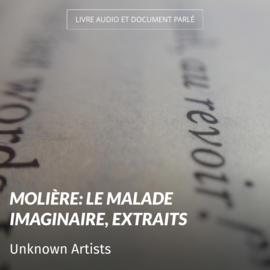 Molière: Le malade imaginaire, extraits