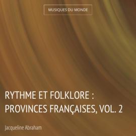 Rythme et folklore : provinces françaises, vol. 2