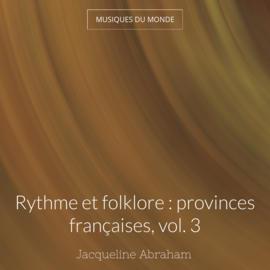 Rythme et folklore : provinces françaises, vol. 3