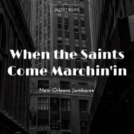 When the Saints Come Marchin'in