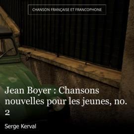 Jean Boyer : Chansons nouvelles pour les jeunes, no. 2