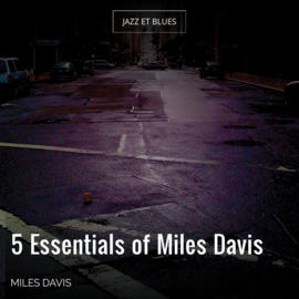 5 Essentials of Miles Davis