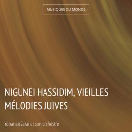 Nigunei Hassidim, vieilles mélodies juives