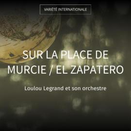Sur la place de Murcie / El Zapatero