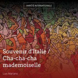Souvenir d'Italie / Cha-cha-cha mademoiselle
