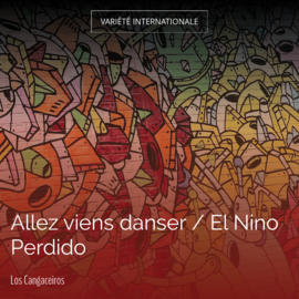Allez viens danser / El Nino Perdido