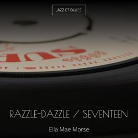 Razzle-Dazzle / Seventeen