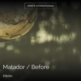 Matador / Before