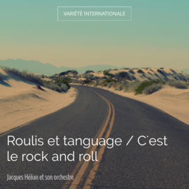 Roulis et tanguage / C'est le rock and roll