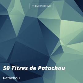 50 Titres de Patachou