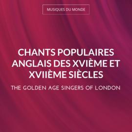 Chants populaires anglais des XVIème et XVIIème siècles