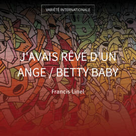 J'avais rêvé d'un ange / Betty Baby
