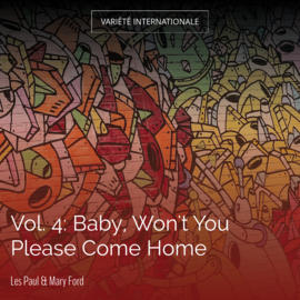 Vol. 4: Baby, Won't You Please Come Home