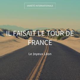 Il faisait le tour de France