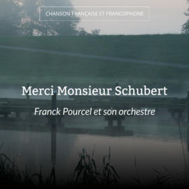 Merci Monsieur Schubert