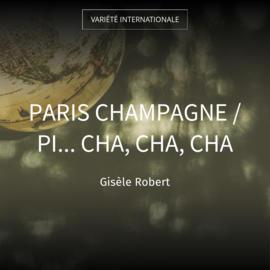 Paris champagne / Pi... Cha, cha, cha