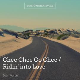 Chee Chee Oo Chee / Ridin' into Love
