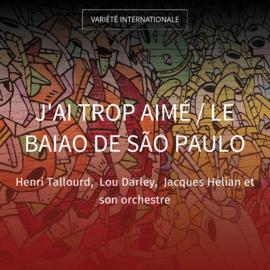 J'ai trop aimé / Le baiao de São Paulo