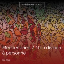 Méditerranée / N'en dis rien à personne