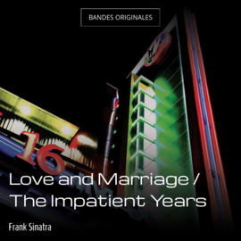 Love and Marriage / The Impatient Years