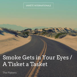 Smoke Gets in Your Eyes / A Tisket a Tasket