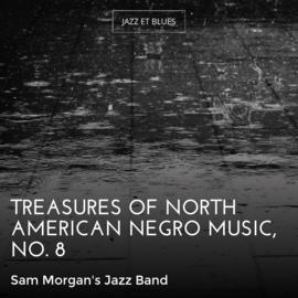 Treasures of North American Negro Music, No. 8