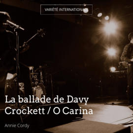 La ballade de Davy Crockett / O Carina