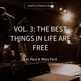 Vol. 3: The Best Things in Life Are Free
