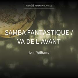 Samba fantastique / Va de l'avant