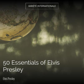 50 Essentials of Elvis Presley