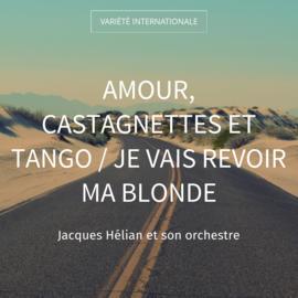 Amour, castagnettes et tango / Je vais revoir ma blonde