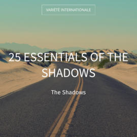 25 Essentials of the Shadows